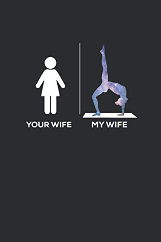 Funny Your Wife vs My Wife Acro Yoga Couple Matching: 100 Page 6X9 Inches Lined Notebook Cream Paper Journal