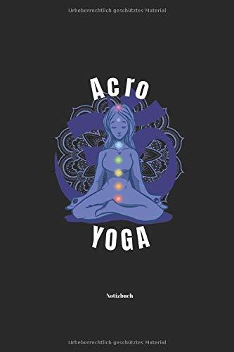 Acro Yoga Notizbuch: Yoga Tagebuch Handbuch für Übungen und Posen für Anfänger Einsteiger und...