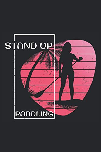 Stand Up Paddling: Cooles Retro Stand Up Paddling Notizbuch. Super Geschenke für Frauen und Mädchen die ihr...