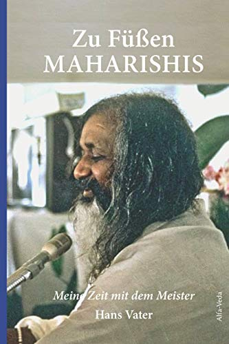 Zu Füßen Maharishis: Meine Zeit mit dem Meister
