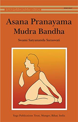 Saraswati, S: Asana, Pranayama, Mudra and Bandha