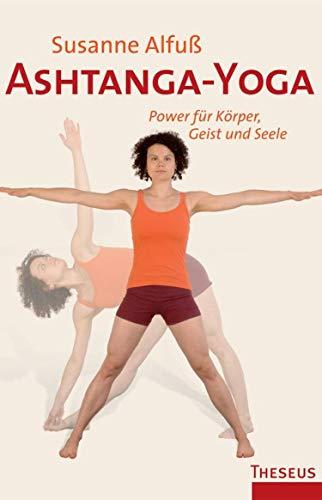 Ashtanga-Yoga: PowerfürKörper,GeistundSeele