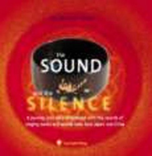 The Sound and the Silence: Eine Hörreise mit Klangschalen, Gongs und Tempelglocken aus Japan und China