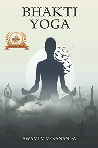 Bhakti Yoga (Illustrated): The Yoga of Love and Devotion