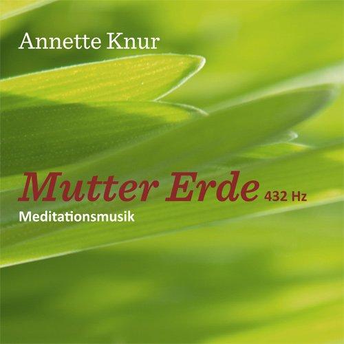 Meditationsmusik MUTTER ERDE 432 Hz