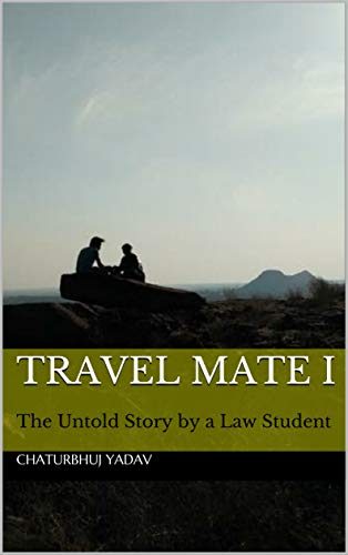 Travel Mate I: The Untold Story by a Law Student (English Edition)
