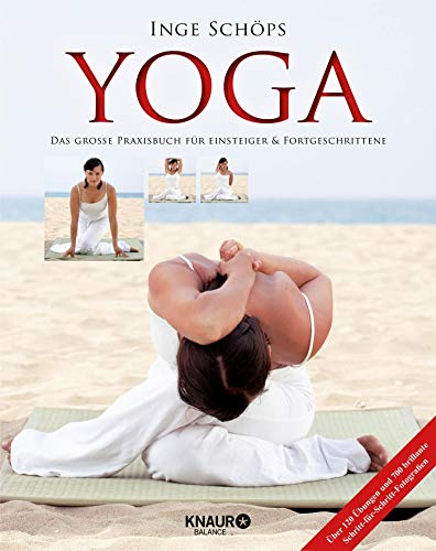 Yoga - Das große Praxisbuch für Einsteiger & Fortgeschrittene: Über 120 Übungen und 700 brillante...