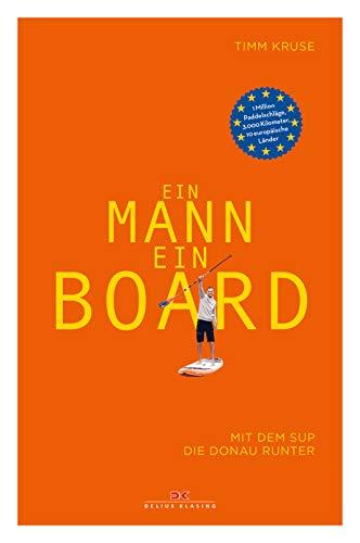 Ein Mann, ein Board: Mit dem SUP die Donau runter