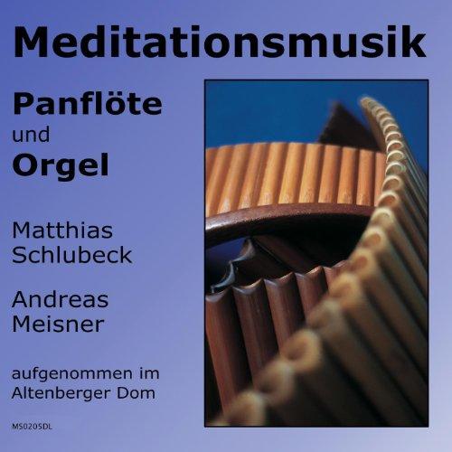 Meditationsmusik - Panflöte und Orgel