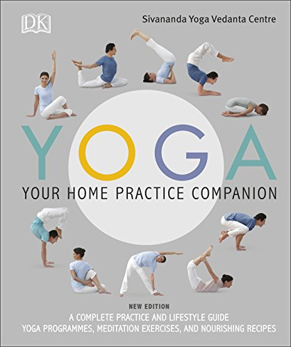 Yoga Your Home Practice Companion: A Complete Practice and Lifestyle Guide: Yoga Programmes, Meditation...