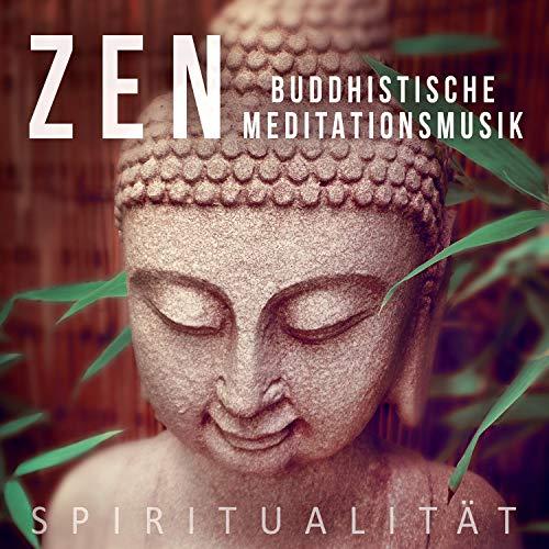 Zen Buddhistische Meditationsmusik: Musiktherapie für Stress Abbauen mit Klänge der Natur und New Age Musik, Spiritualität, Tiefenentspannung und Einschlafen, Atementspannung & Yoga Musik