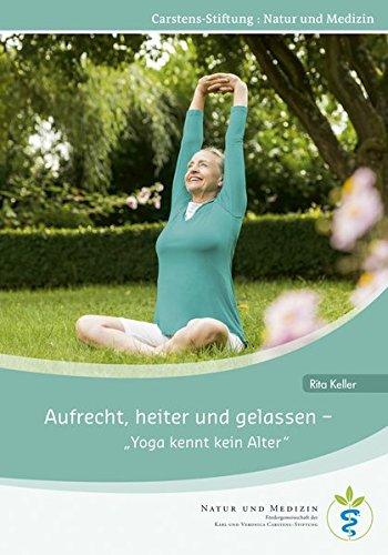 Aufrecht, heiter und gelassen – Yoga kennt kein Alter