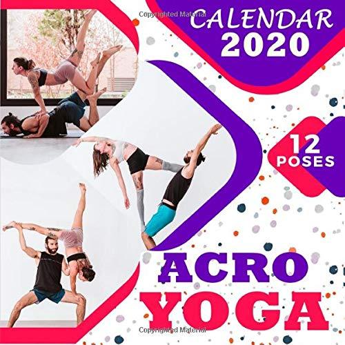 Acro Yoga Calendar 2020: Partner Yoga Poses Daily Calendar 2020 With 12 Basic Yoga Poses For weighted stress...