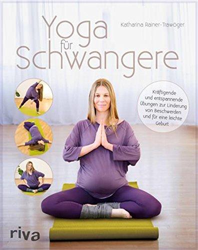 Yoga für Schwangere: Kräftigende und entspannende Übungen zur Linderung von Beschwerden und für eine...