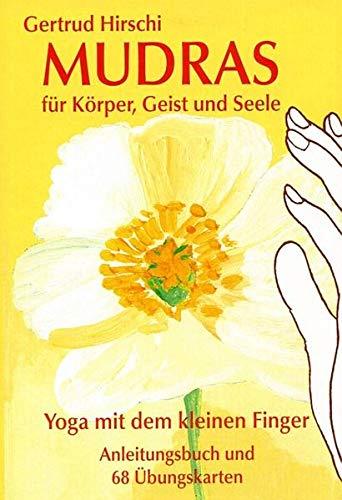 Mudras für Körper, Geist und Seele. Karten: 'Yoga mit dem kleinen Finger'