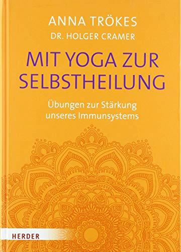 Mit Yoga zur Selbstheilung: Übungen zur Stärkung unseres Immunsystems