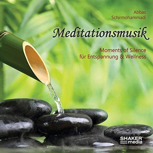 Meditationsmusik - Moments of Silence für Entspannung & Wellness