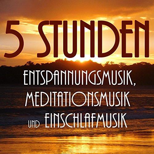 5 Stunden Entspannungsmusik, Meditationsmusik Und Einschlafmusik