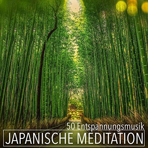 Japanische Meditation 50 Entspannungsmusik - Orientalische Flötenmusik und Tibetische Klangschalen für Zen...