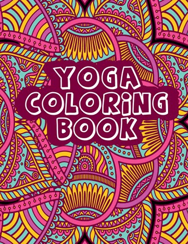 Yoga Coloring Book: Adorable Beautiful Mandala Patterns Coloring Pages with Fun Easy and Relaxing Designs of Lotus Yoga For Stress Relief and Relaxation Awesome Gift Idea for Girls