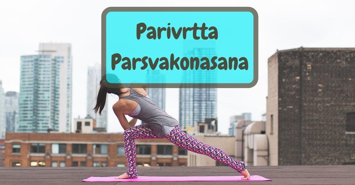 Parivrtta Parsvakonasana