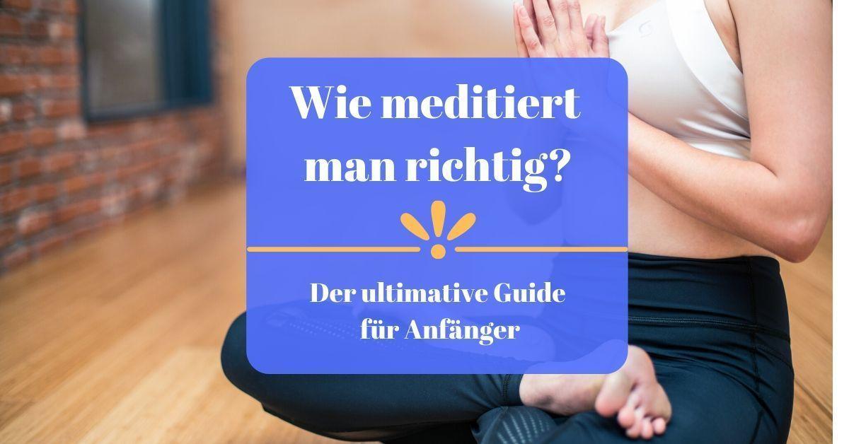 Wie meditiert man?