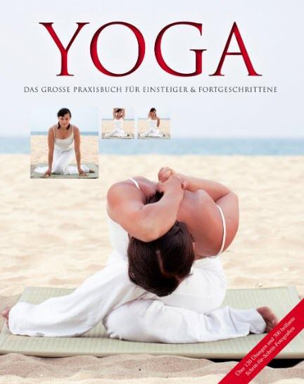 Yoga - Das große Praxisbuch für Einsteiger Fortgeschrittene