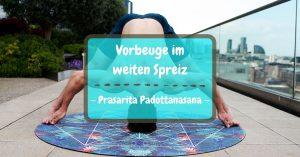 Yoga Vorbeuge im weiten Spreiz